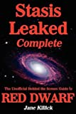 [(Stasis Leaked Complete: The Unofficial Behind the Scenes Guide to Red Dwarf )] [Author: Jane Killick] [Aug-2012]