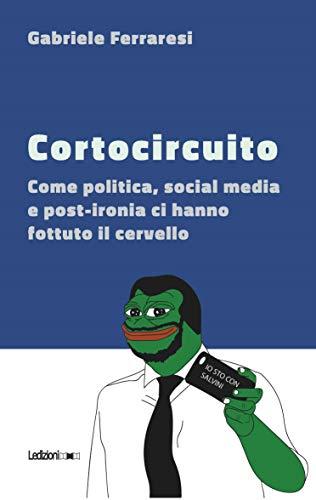 Amazon.com: Cortocircuito: Come politica, social media e ...