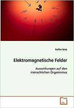 Book Elektromagnetische Felder: Auswirkungen auf den menschlichen Organismus (German Edition)