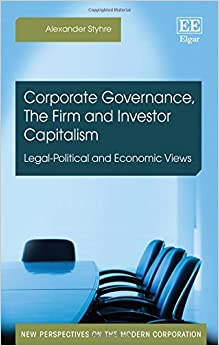 Corporate Governance, the Firm and Investor Capitalism: Legal-political and Economic Views (New Perspectives on the Modern Corporation series)