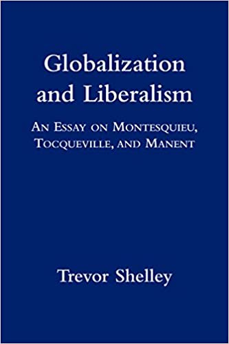 High School Dropouts Essay Globalization And Liberalism An Essay On Montesquieu Tocqueville And  Manent Trevor Shelley  Amazoncom Books Harvard Business School Essay also English Essay Topics Globalization And Liberalism An Essay On Montesquieu Tocqueville  Politics And The English Language Essay