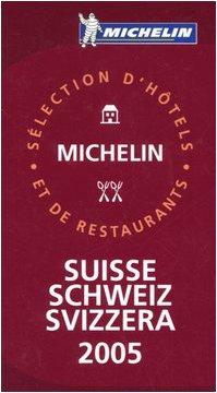 Michelin Red Guide 2005 Suisse-Schweiz-Svizzera: Hotels & Restaurants (Michelin Red Guides)...