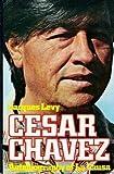Cesar Chavez, Jacques E. Levy, 0393074943