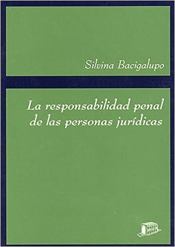 La responsabilidad penal de las personas jurídicas: Un estudio sobre el sujeto del Derecho Penal: Amazon.es: S. Bacigalupo Saggese: Libros