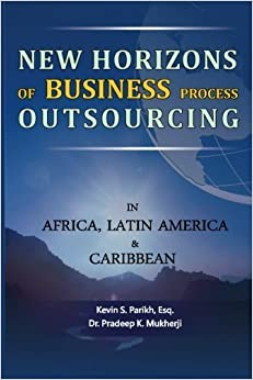 Book New Horizons of Business Process Outsourcing in Africa, Latin America & Caribbean by Mr. Kevin S. Parikh Esq. (2013-09-16)