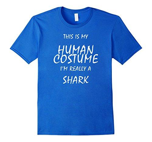 Female Predator Costumes (Womens This is My Human Costume I'm Really A Shark Animal T-Shirt XL Royal Blue)