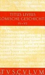 Römische Geschichte. Lat. /Dt.: Römische Geschichte, 11 Bde., Buch.4-6