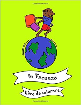 Disegni Da Colorare Di Bambini Intorno Al Mondo.In Vacanza Libro Da Colorare Per Bambini I Piu Piccolo