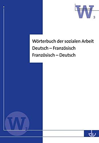 Wörterbuch der sozialen Arbeit: Deutsch - Französisch; Französisch - Deutsch -( W3)