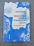 A Dictionary of Homeopathic Medical Terminology, Yasgur, Jay, 1886149003