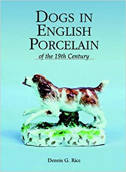 _NEW_ Dogs In English Porcelain Of The 19th Century. diseno Sixth provide camaras guide consulte