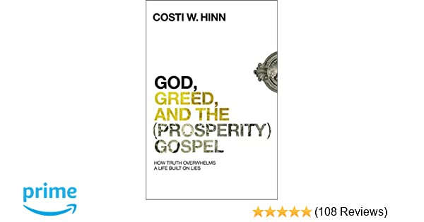 God, Greed, and the (Prosperity) Gospel: How Truth