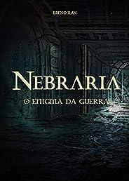 Nebraria: O enigma da guerra