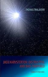 Jack Harvsterton: Distrustful And Bad-Tempered