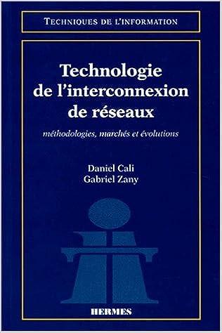 En ligne téléchargement TECHNOLOGIE DE L'INTERCONNEXION DE RESEAUX. Méthodologies, marchés et évolutions pdf ebook