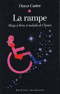 La Rampe : Rouge à lèvres et maladie de Charcot par Diana Carter