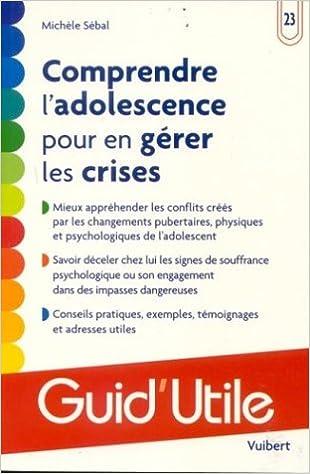 Livre gratuits Comprendre l'adolescence pour en gérer les crises pdf ebook