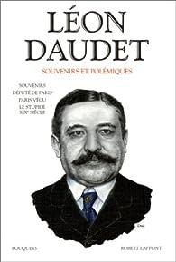 Souvenirs et polémiques par Léon Daudet