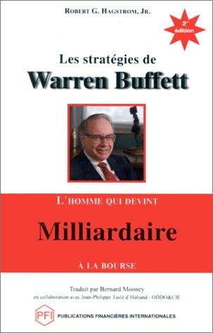 Les stratégies de Warren Buffett (deuxième édition) Broché – 24 novembre 1997 Robert-G Hagstrom Pfi 2921960028 Bourse
