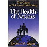img - for The Health of Nations: True Causes of Sickness and Well-Being English Language edition by Sagan, Leonard A. (1987) Hardcover book / textbook / text book