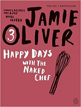 Happy Days with the Naked Chef by Oliver Jamie (2010-01-01)