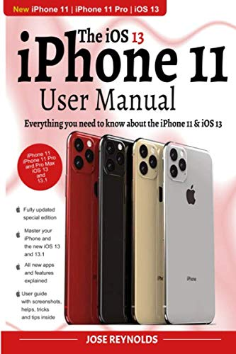 iPhone 11 User Manual Mastering Your iPhone: Everything you need to know about the iPhone 11 & iOS 13