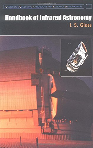 Handbook of Infrared Astronomy (Cambridge Observing Handbooks for Research Astronomers)