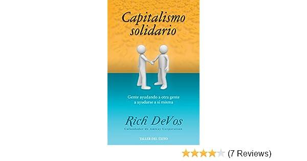 Amazon capitalismo solidario gente ayudando a otra gente a amazon capitalismo solidario gente ayudando a otra gente a ayudarse a s misma spanish edition ebook rich devos kindle store fandeluxe Image collections