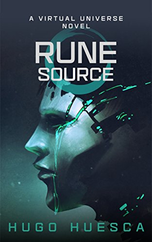 Amazon rune source a virtual universe novel rune universe rune source a virtual universe novel rune universe book 3 by huesca fandeluxe Choice Image
