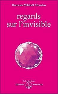 Regards sur l'invisible par Omraam  Mikhaël Aïvanhov