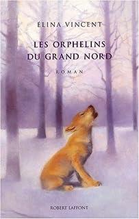Les orphelins du Grand Nord : roman, Vincent, Élina