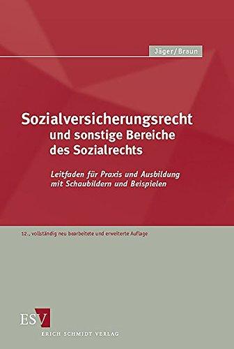 Sozialversicherungsrecht und sonstige Bereiche des Sozialrechts: Leitfaden für Praxis und Ausbildung mit Schaubildern und Beispielen