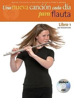 Una Nueva Cancion Cada Dia Para Flauta: (New Tune a Day for Flute -