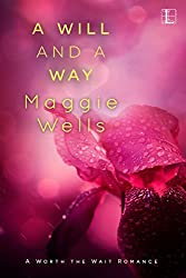 A Will and a Way (A Worth the Wait Romance)