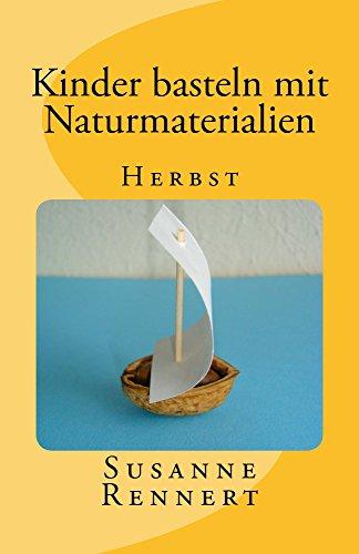 Kinder Basteln Mit Naturmaterialien Herbst German Edition