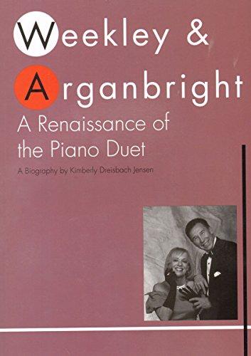 WP615 - A Renaissance of the Piano Duet - Dallas Weekley & Nancy Arganbright Biography