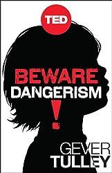 Beware Dangerism! (Kindle Single) (TED Books) (English Edition)