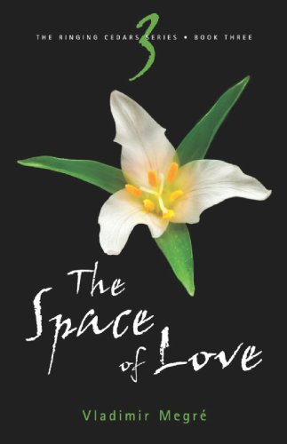 Ringing Cedars Series - The Space of Love (The Ringing Cedars, Book 3)