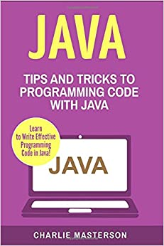 Java: Tips And Tricks To Programming Code With Java (Java, JavaScript, Python, Code, Programming Language, Programming, Computer Programming) (Volume 2) Download.zip 4190YzS8sLL._SY344_BO1,204,203,200_
