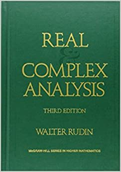 Real and Complex Analysis (Higher Mathematics Series)