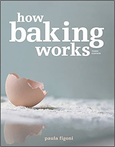 How baking works exploring the fundamentals of baking science how baking works exploring the fundamentals of baking science 3rd edition 3rd edition fandeluxe Gallery