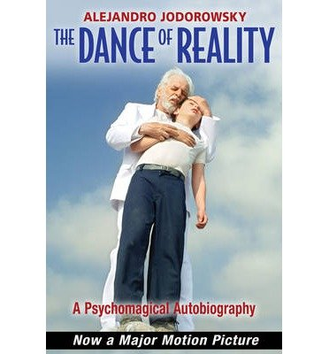 A Psychomagical Autobiography The Dance of Reality (Paperback) - Common