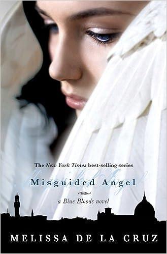 Misguided Angel (A Blue Bloods Novel): Melissa De La Cruz: 9781423122579:  Amazon.com: Books