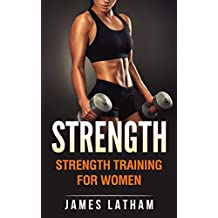 Strength: Strength Training for Women