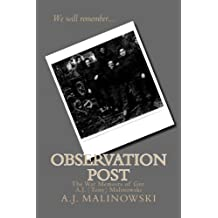 Observation Post: The War Memoirs of Gnr. A.J. (Tony) Malinowski