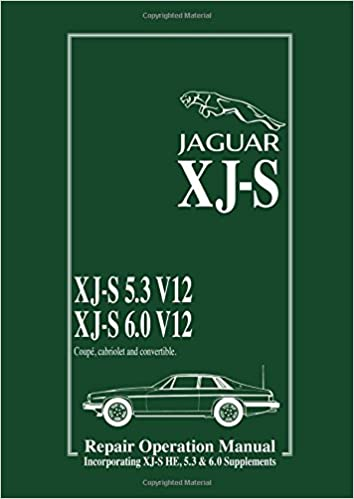 Jaguar Xj-S 5.3 V12 & 6.0 V12 Repair Operation Manual + Xj-S He