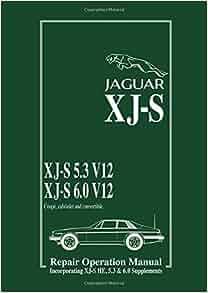 jaguar xj-s 5 3 v12 & 6 0 v12 repair operation manual + xj-s he supp  (official workshop manuals): jag cars ltd: 9781855202627: amazon com: books