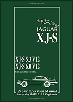 Jaguar XJ-S 5.3 V12 & 6.0 V12 Repair Operation Manual + XJ-S HE Supp (Official Workshop Manuals): Repair Operation Manual
