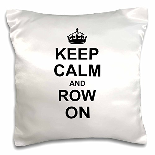 3dRose pc_157766_1 Keep Calm and Row on Carry on Rowing Sport Rower Gifts Black Fun Funny Boating Canoeing Humor Pillow Case, 16