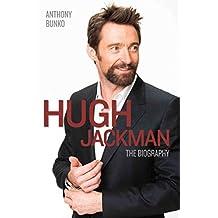 Hugh Jackman: The Biography